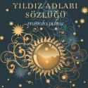 İş Kültür Yayınları'ndan Yıldız Adları Sözlüğü