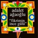 İş Bankası Kültür Yayınları Adsalet Ağaoğlu`nun Tüm Eserlerini Okuyucuyla Yeniden Buluşturuyor