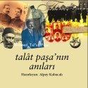 İş Bankası Kültür Yayınları'ndan Enver, Talat ve Cemal Paşa'ların Anıları
