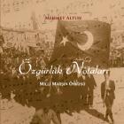 Cumhuriyetin notaları, `Özgürlük Notaları: Milli Marş`ın Öyküsü` kitabıyla ölümsüzleşiyor