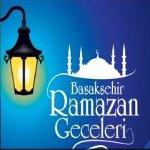 Başakşehir / Başakşehir, Ramazan`la Aydınlanıyor