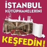 47. Kütüphane Haftası Kutlanıyor : İstanbul Kütüphanelerini Keşfedin!