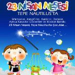 Tepe Nautilus 23 Nisan Şenlikleri