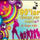 90lar Türkçe Pop Parti Vol.17