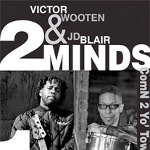 Victor Wooten / JD. Blair `2 Minds - 1 Groove`