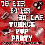 70`ler 80`ler 90`lar Türkçe Pop Parti -Dj Hakan Küfündür