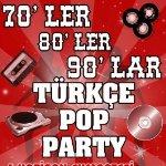 70`ler, 80`ler, 90`lar Türkçe Pop Parti