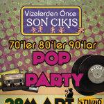 70`ler 80`ler 90`lar Pop Party - Vizelerden Önce Son Çıkış