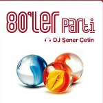 80`ler Parti - Dj Şener Çetin