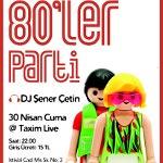80`ler Parti DJ Şener Çetin