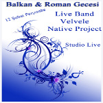Balkan&Roman Gecesi:Velvele-Native Project