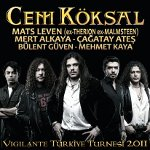 Cem Köksal - Vigilante Türkiye Turnesi 2011