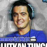 Commercial Night With DJ Utkan Tunca&Dj Tarkan