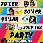 DJ Hakan Küfündür ile 70`ler 80`ler 90`lar 2000`ler Party