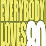 Everybody Loves 80s