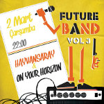 Futureband Vol. 3: Hayvansaray - On Your Horizon