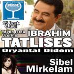 İbrahim Tatlıses - Oryantal Didem - Sibel - Mirkelam