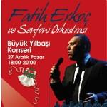 Fatih Erkoç ve Senfoni Orkestrası ile Büyük Yılbaşı Konseri Kanyon'da!