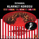 İstanbul Klarnet Korosu - The Great Clarinet Circus