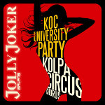 Koç University Party: Kolpa - Circus - Chorus