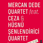 Mercan Dede Quartet Feat. Ceza - Hüsnü Şenlendirici Quartet