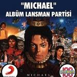 Michael Jackson Albüm Lansman Partisi: Michael