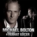 Michael Bolton - Ferhat Göçer