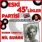 Nil Burak`la Eski 45likler Partisi!