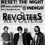 Reset! The Night @ Indigo / The Revolters
