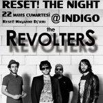 Reset! The Night @ Indigo / The Revolters