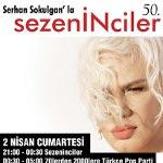 Sezenİnciler - Sezen Aksu Şarkıları Gecesi - 50.Parti !