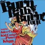 The Burn Baby Burn Tour