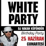 White Party - DJ Hakan Küfündür Birthday Bash