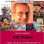 Sinema Atölyesi-3 Türk Sinemasından Büyük Usta Atıf Yılmaz