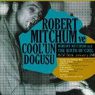 İstanbul Modern Sinema`da; Robert Mitchum ve Cool`un Doğuşu