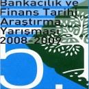 Bankacılık ve Finans Tarihi Araştırma Yarışması