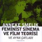 Sinemada Kadınlar: Melek ya da Şeytan, Masum ya da Fettan ya da Hiç Kimse