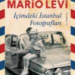 Mario Levi ´İçimdeki İstanbul Fotoğrafları´