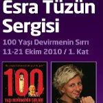 Esra Tüzün Sergisi - 100 Yaşı Devirmenin Sırları