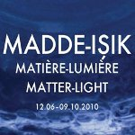 Madde - Işık Sergisi