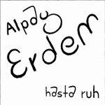 Alpay Erdem: Hasta Ruh