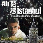 İbrahim Sadri: Ah Güzel İstanbul