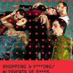 Shopping & F***ing / Alışveriş ve S***ş
