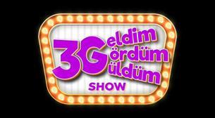 3G Show – Geldim Gördüm Güldüm Show