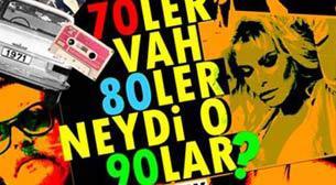 Ah 70'ler, Vah 80'ler