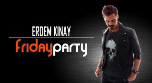 Friday Party Erdem Kınay
