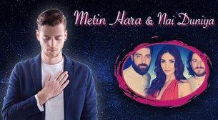 Metin Hara - Nai Duniya