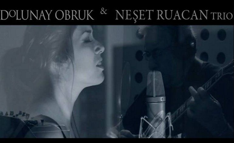Dolunay Obruk & Neşet Ruacan Trio