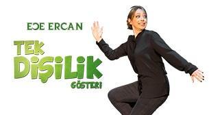 Ece Ercan - Tek Dişilik Gösteri