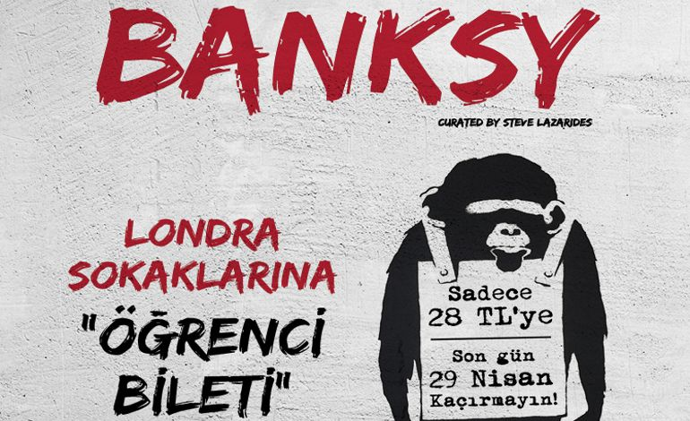 Banksy' nin dünyasına yolculuk Öğrencilere Özel İndirimli